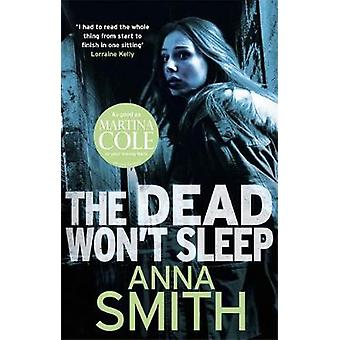 The Dead Wont Sleep by Smith & Anna