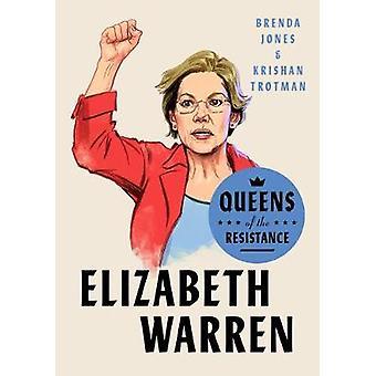 Queens Of The Resistance - Elizabeth Warren by Brenda Jones - 97805931