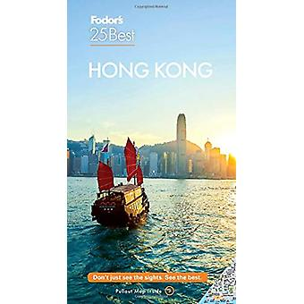 Fodor's Hong Kong 25 Best by Fodor's Travel Guides - 9781640972018 Bo