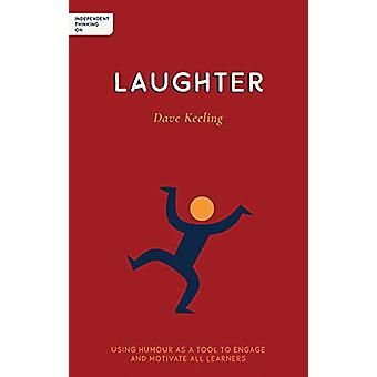 Independent Thinking on Laughter - Using humour as a tool to engage an