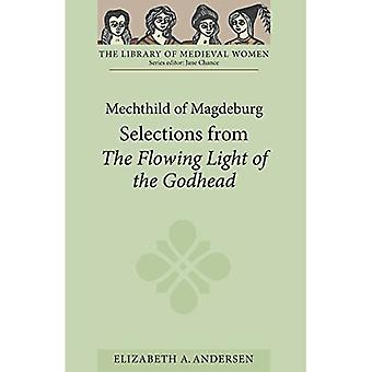 Mechthild of Magdeburg: Selections from The Flowing Light of the Godhead (Library of Medieval Women)
