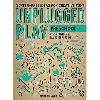 Unplugged Play Preschool by Conner & Bobbi