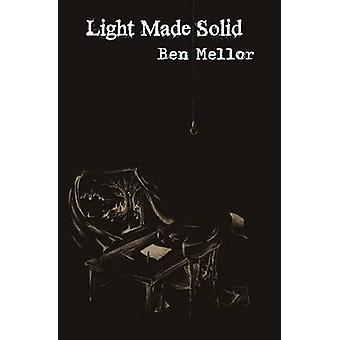 Light Made Solid by Mellor & Ben