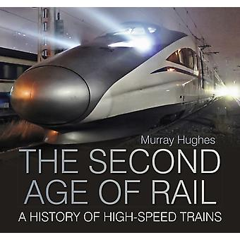 The Second Age of Rail by Hughes & Murray