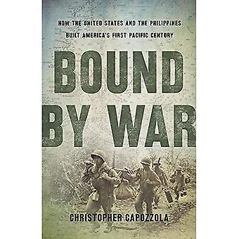 Bound by War: Come gli Stati Uniti e le Filippine hanno costruito l'America&s First Pacific Century