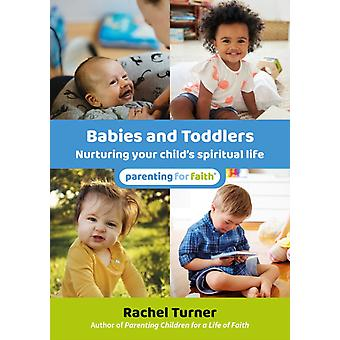Babies and Toddlers  Nurturing your childs spiritual life by Rachel Turner