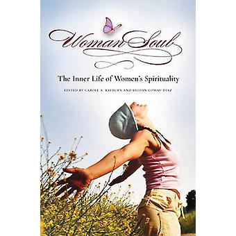 WomanSoul - The Inner Life of Women's Spirituality by Carole A. Raybur
