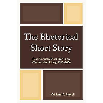 The Rhetorical Short Story - Best American Short Stories on War and th