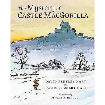 The Mystery of Castle MacGorilla by David Bentley Hart - 978162138486