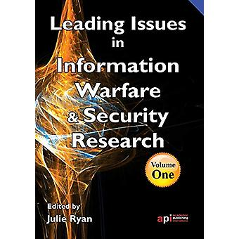 Leading Issues in Information Warfare and Security - [Volume 1] by Rya