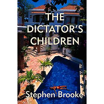 The Dictator's Children by Stephen Brooke - 9781937745608 Book