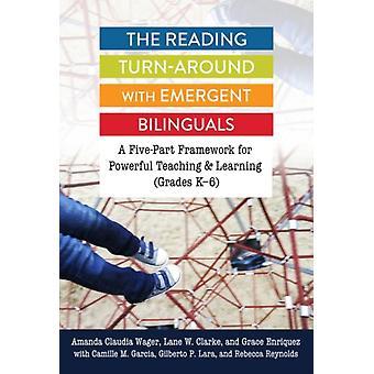 The Reading TurnAround with Emergent Bilinguals by Amanda Claudia WagerLane W. ClarkeGrace EnriquezCamille M. GarciaGilberto P. Lara