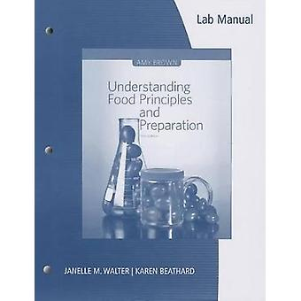 Lab Manual for Brown's Understanding Food Principles and Preparation 5th