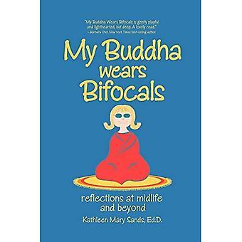 My Buddha Wears Bifocals: Reflections at Midlife
