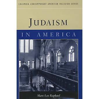 Judaism in America by Marc Lee Raphael - 9780231120609 Book