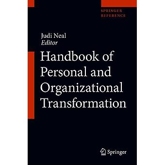 Handbook of Personal and Organizational Transformation by Edited by Judi Neal