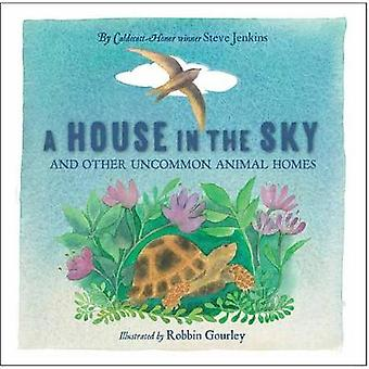 A House In The Sky And Other Uncommon Animal Homes