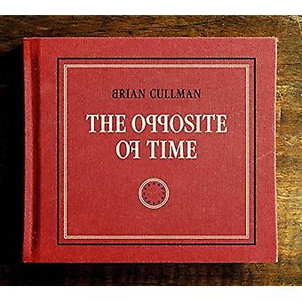 Brian Cullman - Opposite of Time [CD] USA import