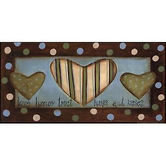 Love Honor Trust Hugs & Kisses Poster Print by Bernadette Mood (16 x 8)