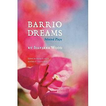 Barrio drömmar - valda lekar av Silviana trä - Norma E. Cantu - Rit