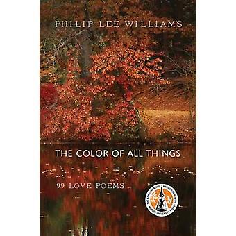 De kleur van alle dingen - 99 liefdesgedichten door Philip Lee Williams - 97808