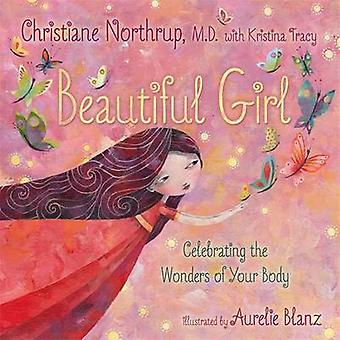 Beautiful Girl - Celebrating the Wonders of Your Body by Christiane No