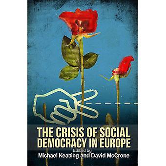 Die Krise der Sozialdemokratie in Europa von Michael Keating - David M