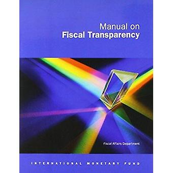 Manual on Fiscal Transparency by International Monetary Fund. Fiscal