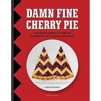 Jävligt fina Cherry Pie - obehörig kokbok inspirerad av TV Sh