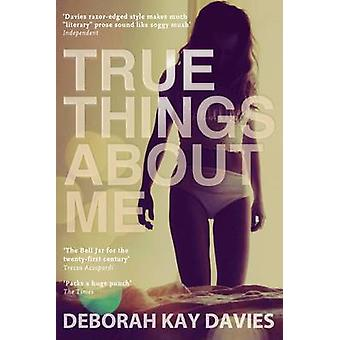 True Things About Me (Main) by Deborah Kay Davies - 9781847678317 Book