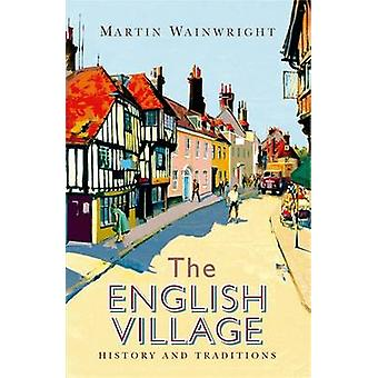 The English Village - History and Traditions by Martin Wainwright - 97