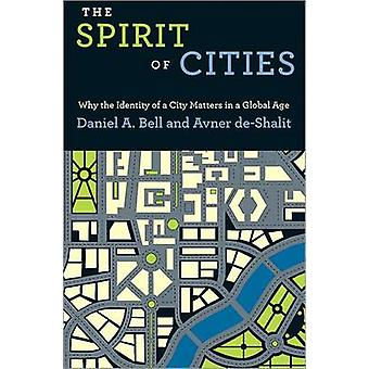 The Spirit of Cities - Why the Identity of a City Matters in a Global