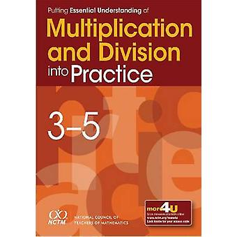 Putting Essential Understanding of Multiplication and Division Into P