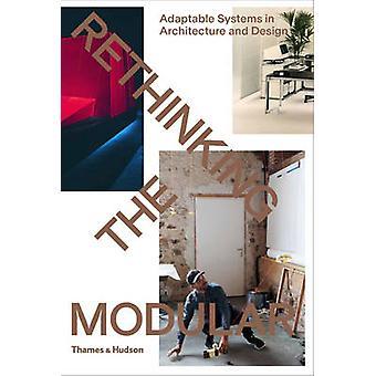 Rethinking Modular - anpassningsbart system i arkitektur och Design
