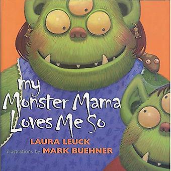 Min Monster Mama älskar mig så