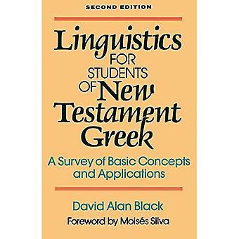 Linguistik für Studierende des neutestamentlichen Griechisch: grundlegende Konzepte und Anwendungen im Überblick