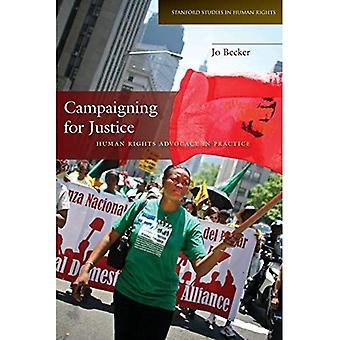 Kampanje for rettferdighet: menneskerettigheter advokatvirksomhet i praksis (Stanford studier i menneskerettigheter)