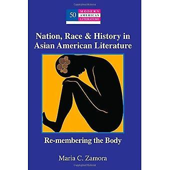 Nación, raza y la historia en literatura americana asiática: Re-nivel del cuerpo (la literatura americana moderna: nuevos enfoques)