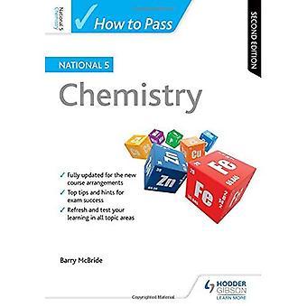 Hvordan å passere nasjonale 5 kjemi: andre utgave