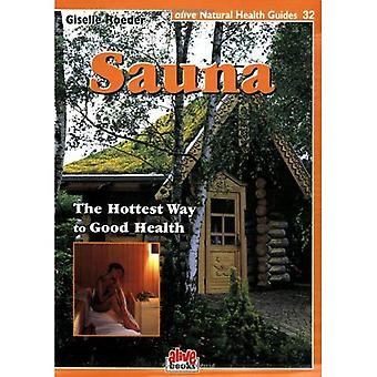 Sauna-Hottest Way to Good Health (Natural Health Guide)