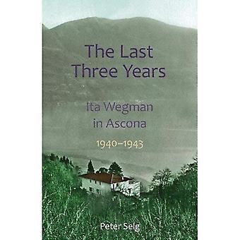 De afgelopen drie jaar: Ita Wegman in Ascona, 1940-1943