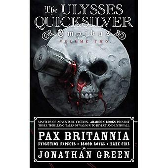 The Ulysses Quicksilver Omnibus: Volume 2: Incorporating Evolution Expects, Blood Royal and Dark Side (Pax Britannia...
