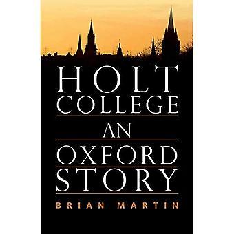 Holt College: An Oxford Novel