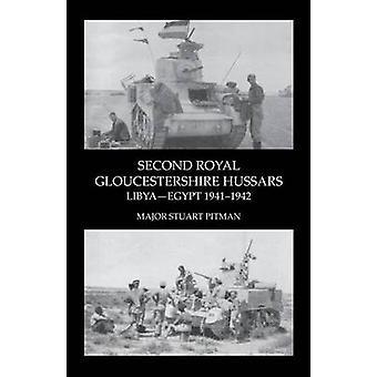 TWEEDE ROYAL GLOUCESTERSHIRE HUSSARS LibyaEgypt 19411942 door Pitman & Major Stuart