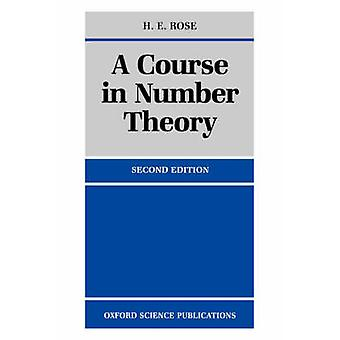 A Course in Number Theory by Rose & H. E.