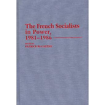 The French Socialists in Power 19811986 by McCarthy & Patrick