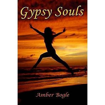 Gypsy Souls by Bogle & Amber