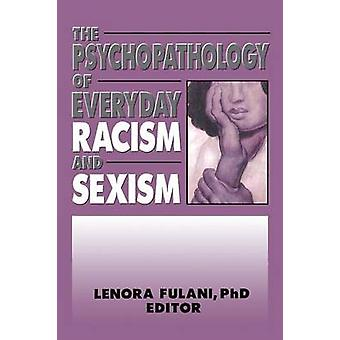 The Psychopathology of Everyday Racism and Sexism by Lenora Fulani