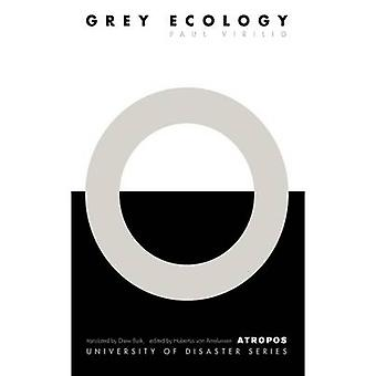 Grey Ecology by Virilio & Paul