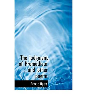 The judgment of Prometheus  and other poems by Myers & Ernest